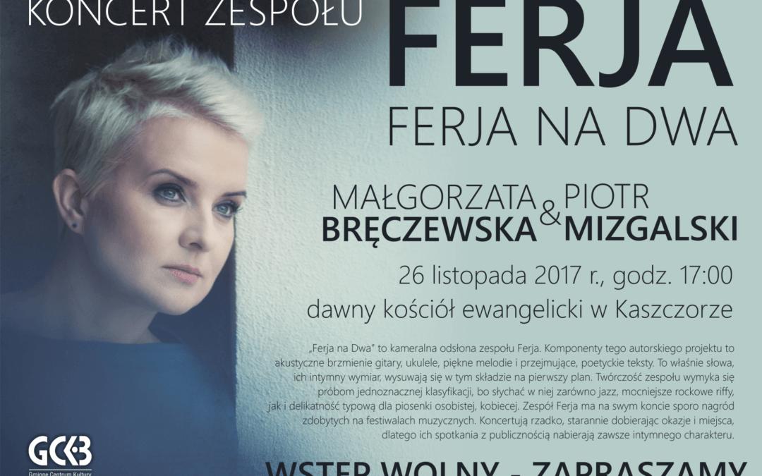 Zapraszamy na wyjątkowy koncert zespołu FERJA – Ferja na dwa