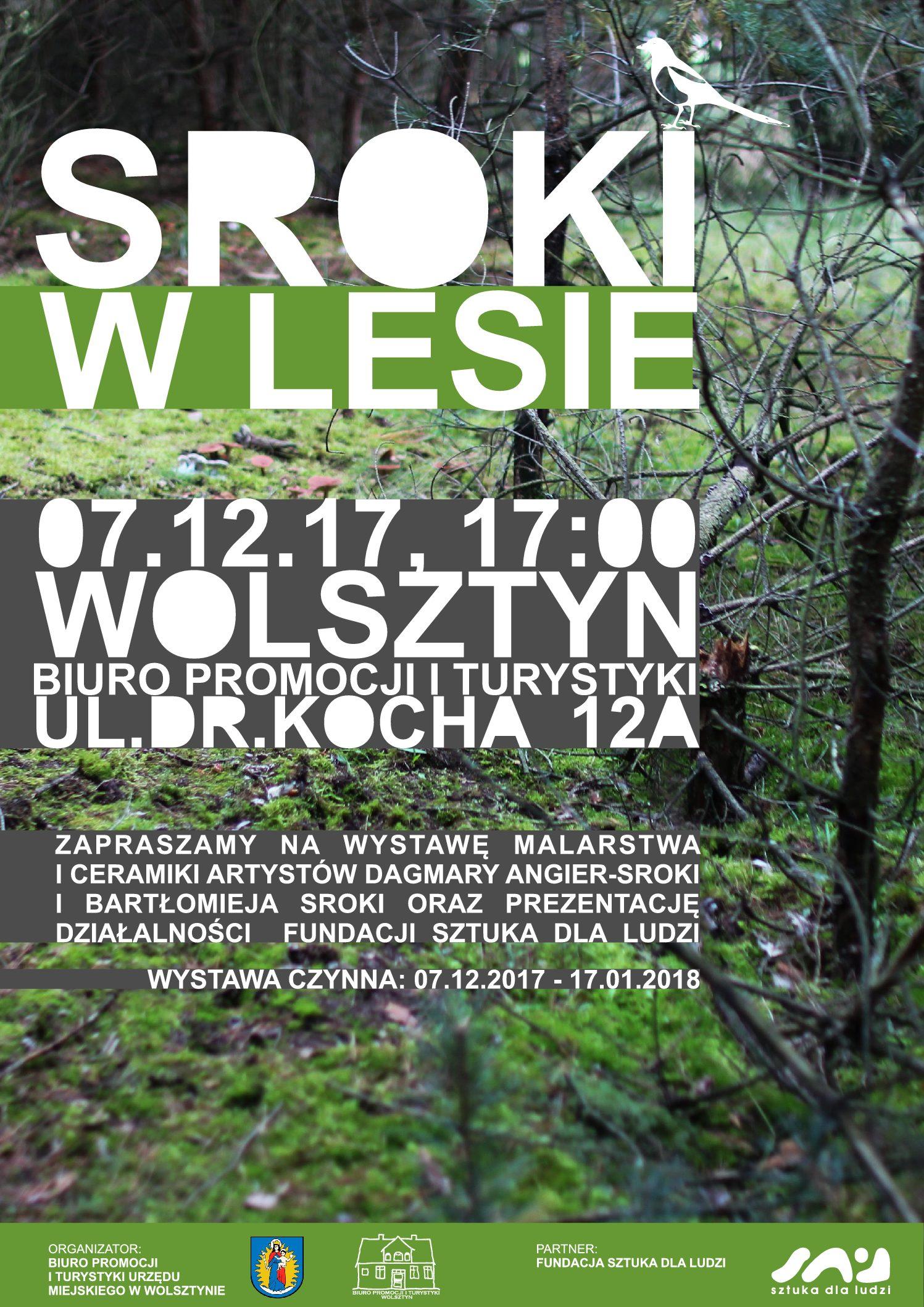 """Fundacja """"Sztuka dla Ludzi"""" zaprasza na wystawę """"Sroki w Lesie"""" w Wolsztynie."""