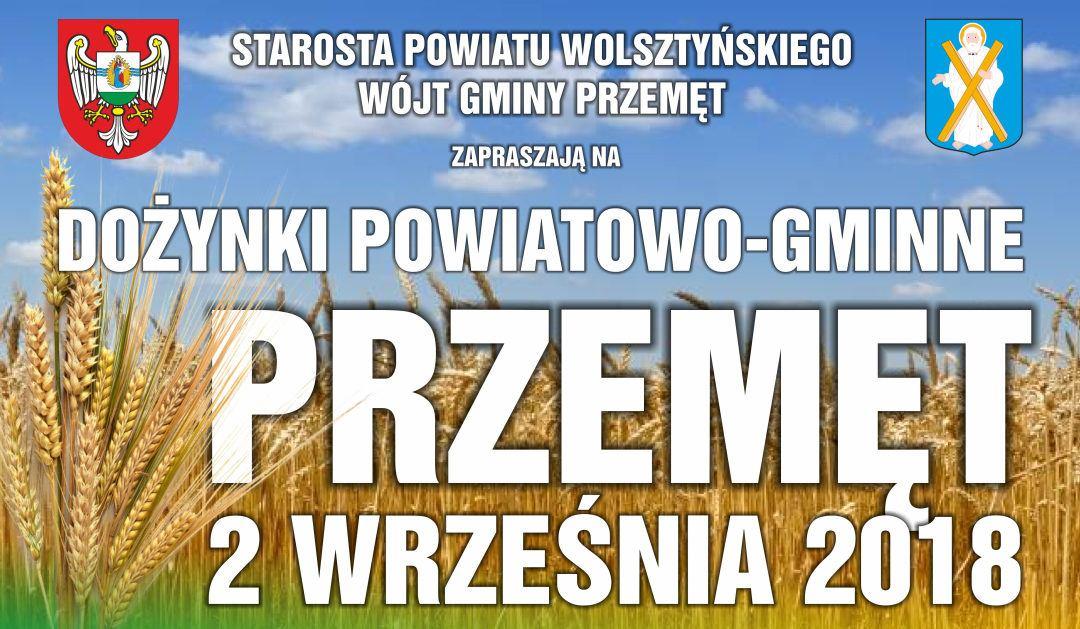 Zapraszamy na Dożynki Powiatowo-Gminne PRZEMĘT 2018
