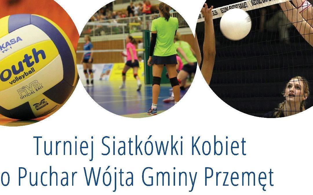 Turniej Siatkówki Kobiet o Puchar Wójta Gminy Przemęt